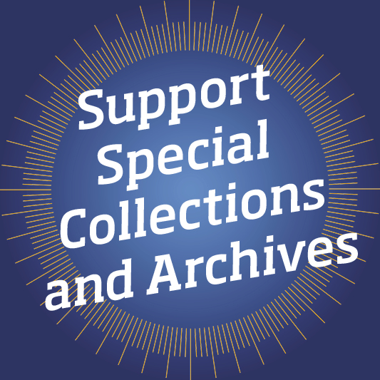 Support Special Collections and Archives