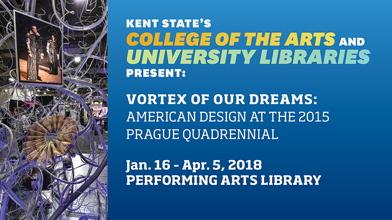 Kent State's College of the Arts and University Libraries present Vortex of our Dreams: American Design at the 2015 Prague Quadrennial!